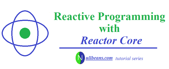 Getting started with Reactive Programming and Reactor Core